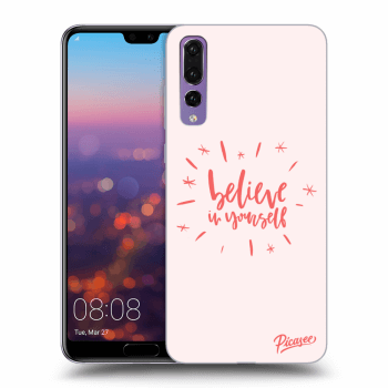 Obal pre Huawei P20 Pro - Believe in yourself