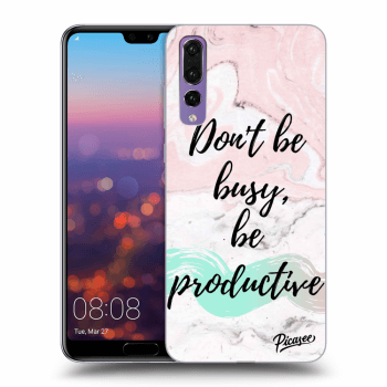 Obal pre Huawei P20 Pro - Don't be busy, be productive