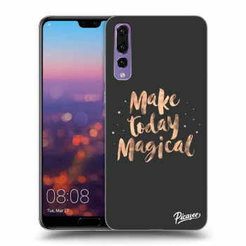 Obal pre Huawei P20 Pro - Make today Magical
