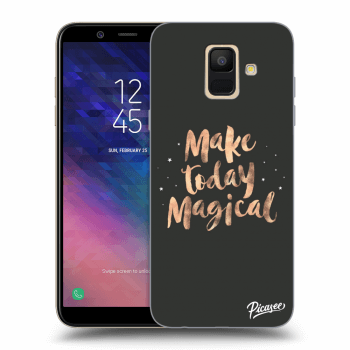 Obal pre Samsung Galaxy A6 A600F - Make today Magical