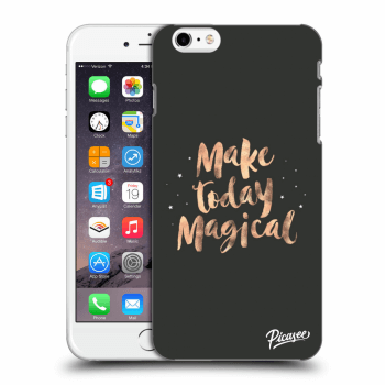 Obal pre Apple iPhone 6 Plus/6S Plus - Make today Magical