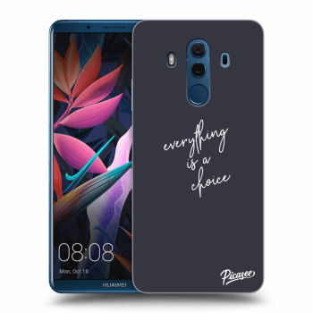Obal pre Huawei Mate 10 Pro - Everything is a choice