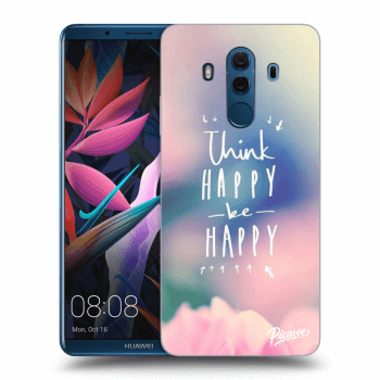 Obal pre Huawei Mate 10 Pro - Think happy be happy