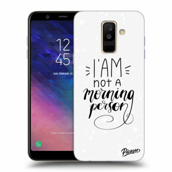 Obal pre Samsung Galaxy A6+ A605F - I am not a morning person