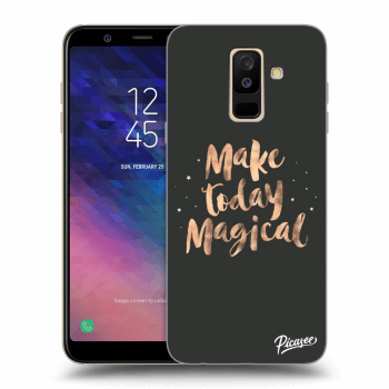 Obal pre Samsung Galaxy A6+ A605F - Make today Magical