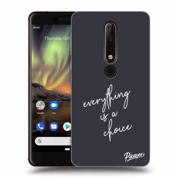 Obal pre Nokia 6.1 - Everything is a choice