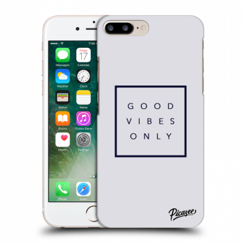 Obal pre Apple iPhone 7 Plus - Good vibes only