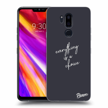Obal pre LG G7 ThinQ - Everything is a choice