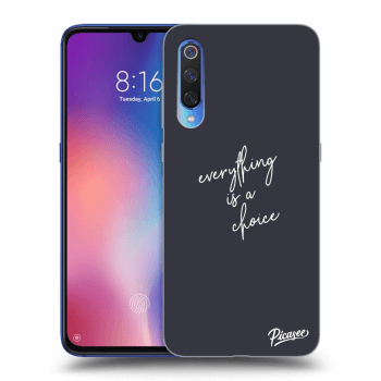 Obal pre Xiaomi Mi 9 - Everything is a choice