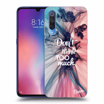 Obal pre Xiaomi Mi 9 - Don't think TOO much
