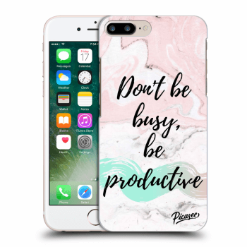 Obal pre Apple iPhone 8 Plus - Don't be busy, be productive