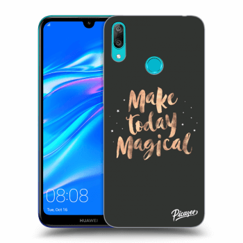 Obal pre Huawei Y7 2019 - Make today Magical