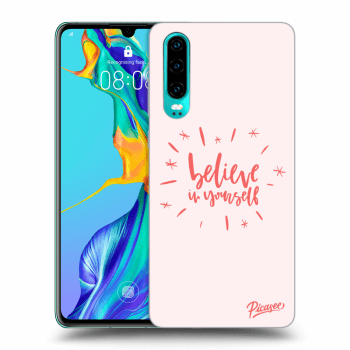 Obal pre Huawei P30 - Believe in yourself