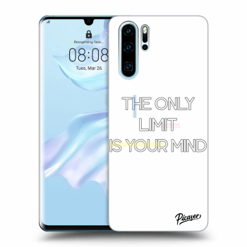 Obal pre Huawei P30 Pro - The only limit is your mind