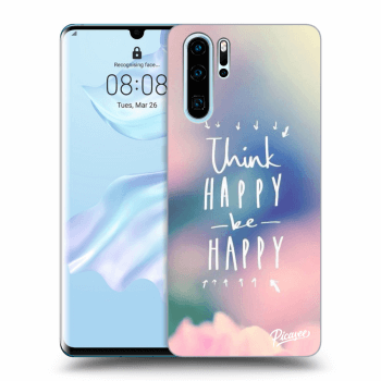 Obal pre Huawei P30 Pro - Think happy be happy