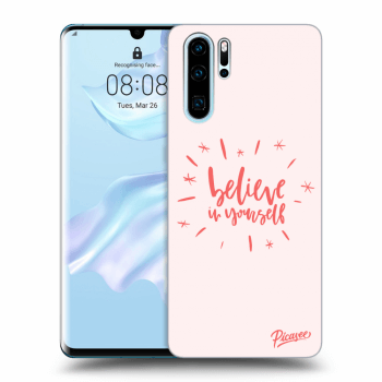 Obal pre Huawei P30 Pro - Believe in yourself