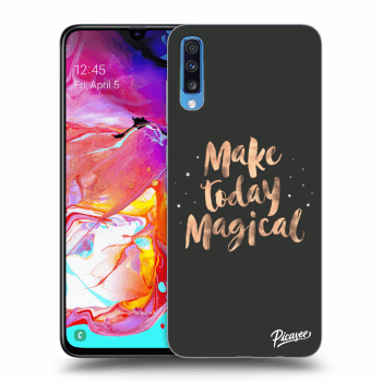 Obal pre Samsung Galaxy A70 A705F - Make today Magical
