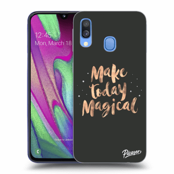 Obal pre Samsung Galaxy A40 A405F - Make today Magical